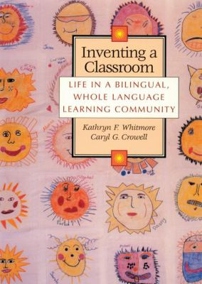 Inventing a Classroom Life in a Bilingual, Whole Language Learning Community
