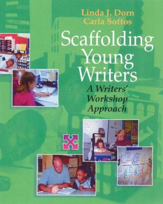 Scaffolding Young Writers A Writers' Workshop Approach