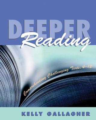 Deeper Reading Comprehending Challenging Texts, 4-12