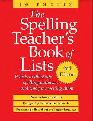 Spelling Teacher's Book of Lists Words to Illustrate Spelling Patterns...and Tips for Teaching Them