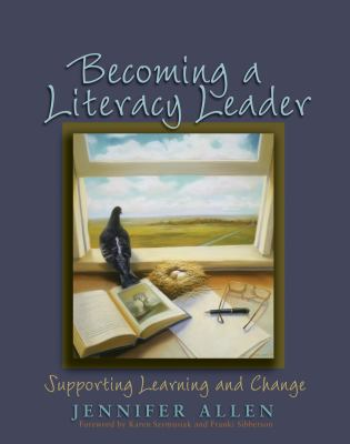 Becoming a Literacy Leader Supporting Learning And Change