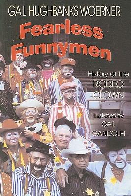 Fearless Funnymen: History of the Rodeo Clown