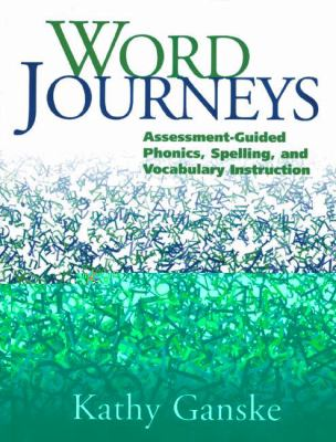 Word Journeys Assessment-Guided Phonics, Spelling, and Vocabulary Instruction
