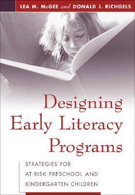 Designing Early Literacy Programs Strategies for At-Risk Preschool and Kindergarten Children