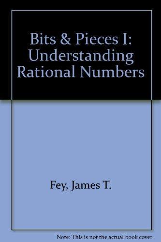 Bits & Pieces I: Understanding Rational Numbers