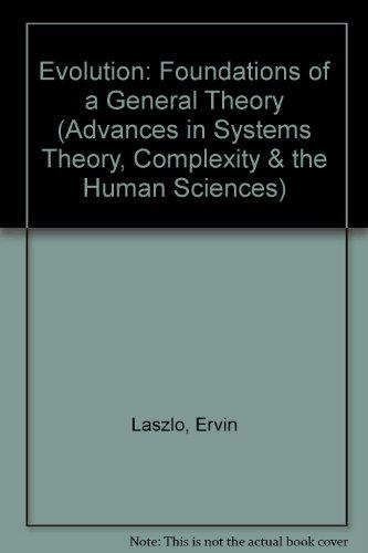 Evolution: The General Theory (Advances in Systems Theory, Complexity & the Human Sciences)