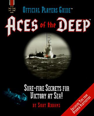 Official Players Guide: Aces of the Deep - Shay Addams - Paperback