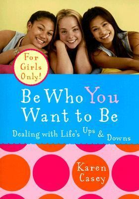 Be Who You Want to Be Dealing With Life's Ups & Downs