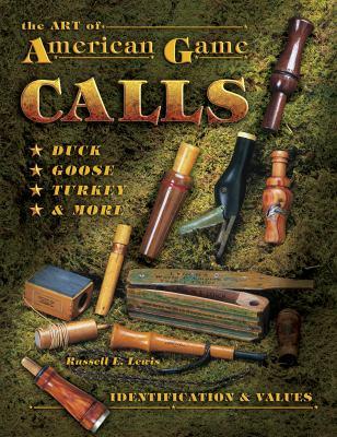 Art Of American Game Calls
