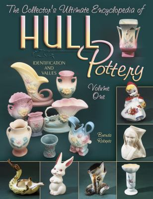 Collector's Ultimate Encyclopedia Of Hull Pottery Identification and Values