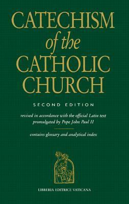 Catechism of the Catholic Church Revised in Accordance With the Official Latin Text Promulgated by Pope John Paul II