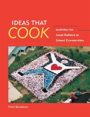 Ideas That Cook Activities for Asset Builders in School Communities