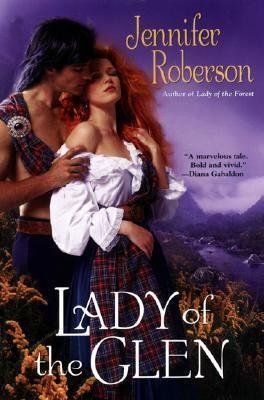 Lady of the Glen A Novel of 17Th-Century Scotland and the Massacre of Glencoe