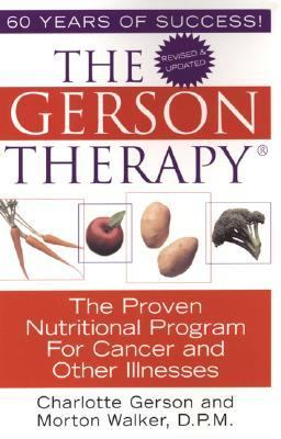 Gerson Therapy The Amazing Nutritional Program for Cancer and Other Illnesses
