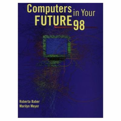 COMPUTERS IN YOUR FUTURE 98 (P)