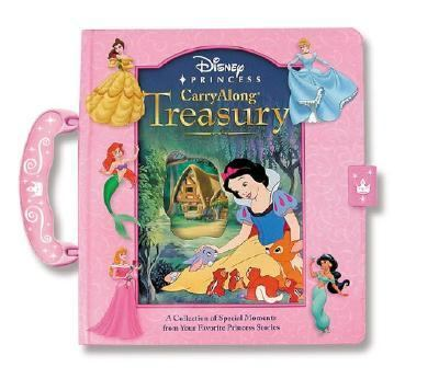 Disney Princess Carryalong Treasury A Collection of Special Moments from Your Favorite Princess Stories
