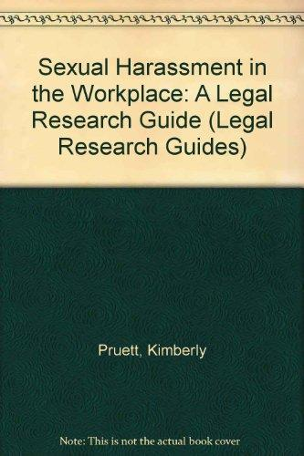 Sexual Harassment in the Workplace: A Legal Research Guide (Legal Research Guides)