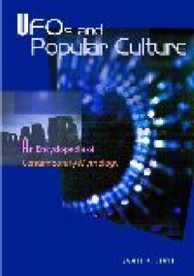 Ufos and Popular Culture An Encyclopedia of Contemporary Mythology