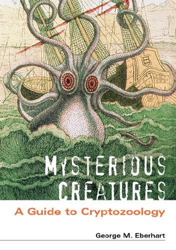 Mysterious Creatures A Guide to Cryptozoology