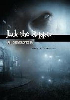 Jack the Ripper: An Encyclopedia - John J. Eddleston - Hardcover