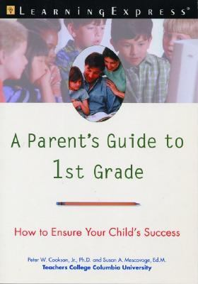 Parent's Guide to First Grade How to Ensure Your Child's Success