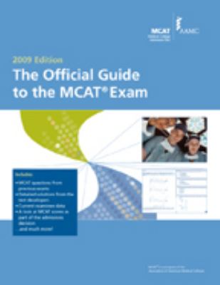 The Official Guide to the MCAT Exam: 2009 Edition
