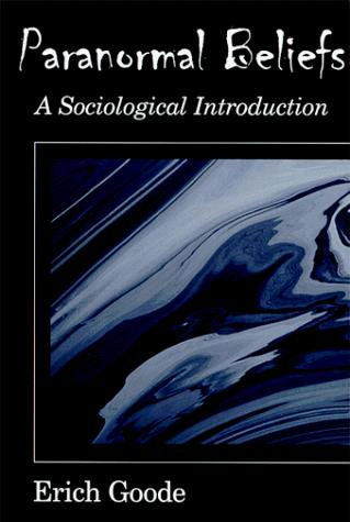 Paranormal Beliefs: A Sociological Introduction