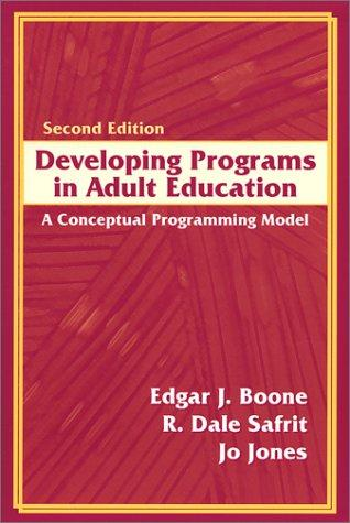 Developing Programs in Adult Education: A Conceptual Programming Model (2nd Edition)