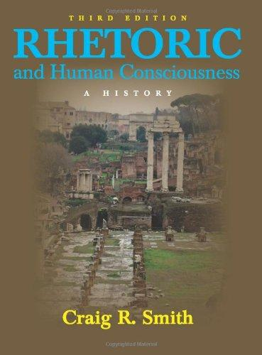 Rhetoric and Human Consciousness: A History