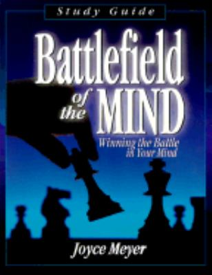 Battlefield of the Mind Winning the Battle in Your Mind