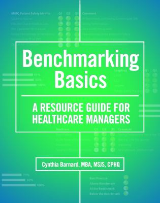 Benchmarking Basics A Resource Guide for Healthcare Managers