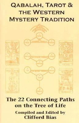 Qabalah, Tarot & the Western Mystery Tradition The 22 Connecting Paths on the Tree of Life