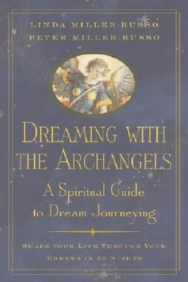 Dreaming With the Archangels A Spiritual Guide to Dream Journeying