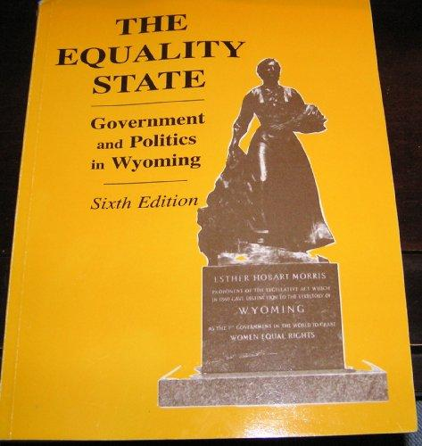 Politics Government: The Equality State Government And Politics In Wyoming (6th
