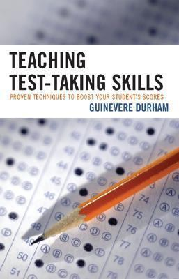 Teaching Test-Taking Skills Proven Skills to Boost Your Student's Scores