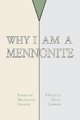 Why I Am a Mennonite