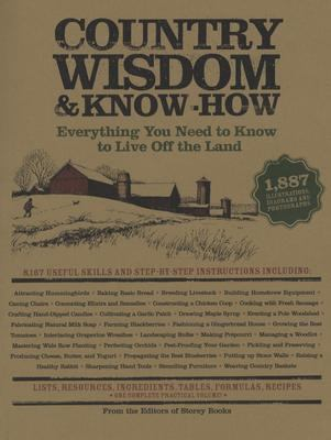 Country Wisdom & Know-How Everything You Need To Know to Live Off the Land