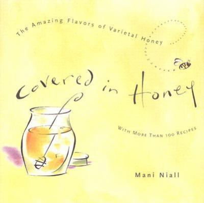 Covered in Honey The Amazing Flavors of Varietal Honey