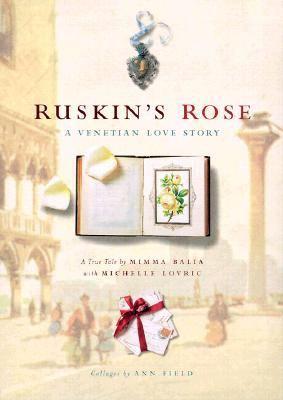 Ruskin's Rose A Venetian Love Story