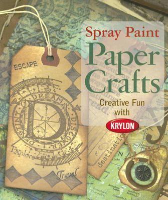 Spray Paint Paper Crafts Creative Fun With Krylon