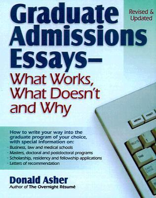 graduate essays for admissions Regardless of the type of school you are applying to, you will be required to submit an admissions essay as part of the application process graduate programs want students with clear commitment to the field essay prompts typically ask applicants to discuss their previous experience, future professional goals, and how the.