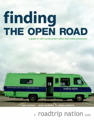Finding The Open Road A Guide to Self-Construction Rather Than Mass Production