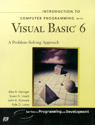 Introduction to Computer Programming with Visual Basic 6:  A Problem Solving Approach