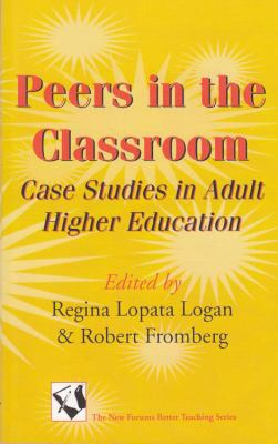 Peers in the Classroom Case Studies in Adult Higher Education