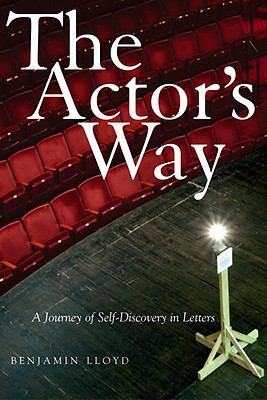 Actor's Way A Journey of Self-Discovery in Letters
