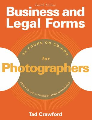 Business and Legal Forms for Photographers, 4th Edition (Business & Legal Forms for Photographers)