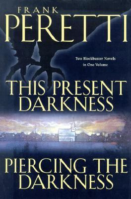 This Present Darkness and Piercing the Darkness And, Piercing the Darkness