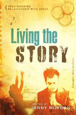 living the story your growing relationship with jesus