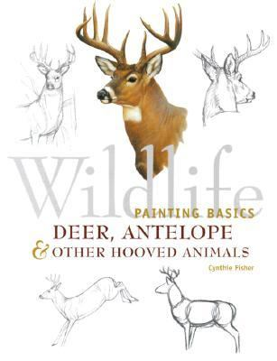 Wildlife Painting Basics Deer, Antelope & Other Hooved Animals