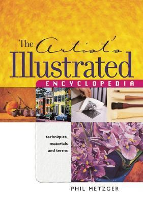 Artists Illustrated Encyclopedia Techniques, Materials and Terms